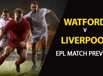 Watford vs Liverpool: EPL Game Preview