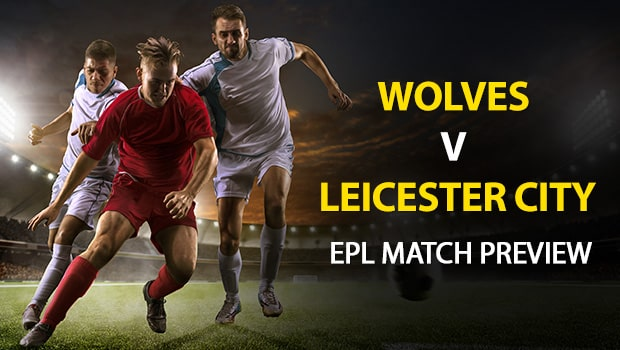 Wolverhampton Wanderers vs. Leicester City: EPL Game Preview