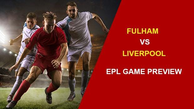 Fulham Vs Liverpool Epl Game Preview