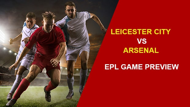 Leicester City vs Arsenal: EPL Game Preview