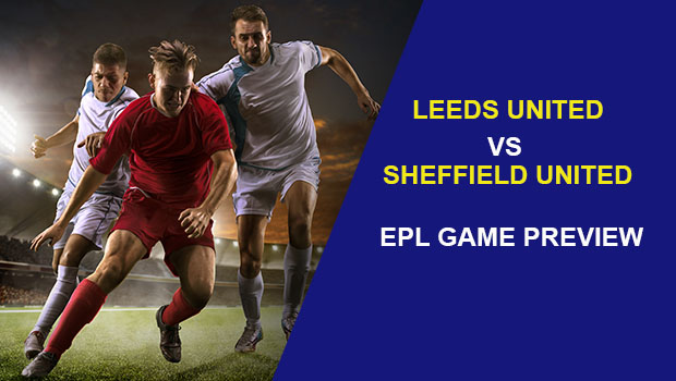 Leeds United vs Sheffield United: EPL Game Preview