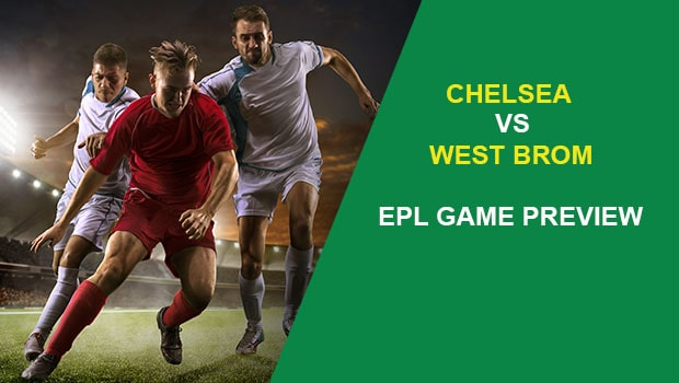 Chelsea vs West Brom: EPL Game Preview