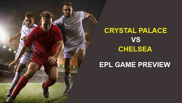 Crystal Palace vs. Chelsea: EPL Game Preview
