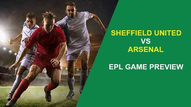 Sheffield United vs Arsenal: EPL Game Preview