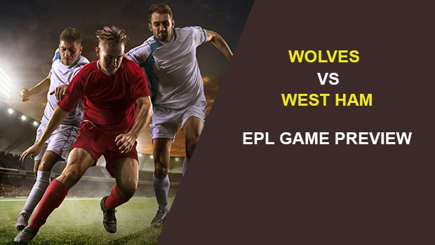 Wolves vs West Ham: EPL Game Preview