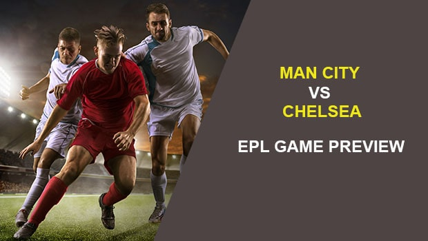 Man City vs Chelsea: EPL Game Preview