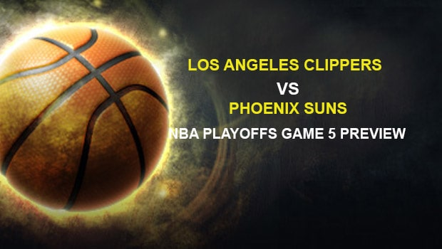 Los Angeles Clippers vs Phoenix Suns NBA Playoffs Game 5 Preview