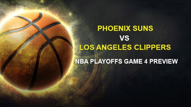 Phoenix Suns vs Los Angeles Clippers NBA Playoffs Game 4 Preview