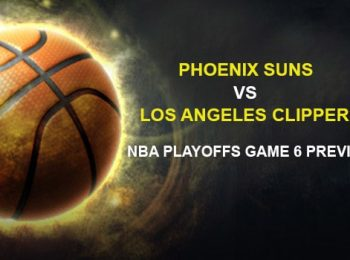 Phoenix Suns vs. Los Angeles Clippers NBA Playoffs Game 6 Preview