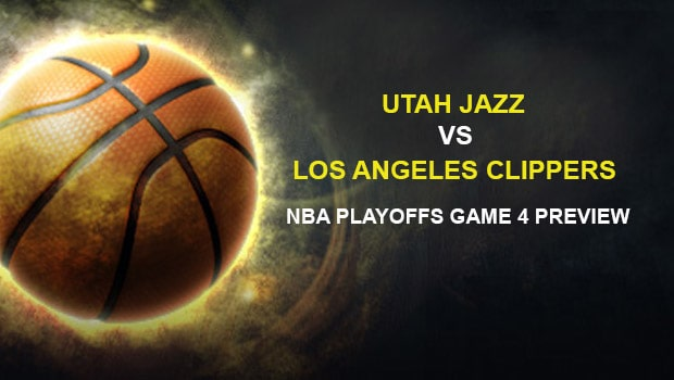 Utah Jazz vs Los Angeles Clippers NBA Playoffs Game 4 Preview