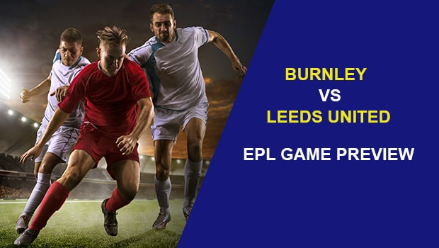 Burnley vs Leeds United: EPL Game Preview