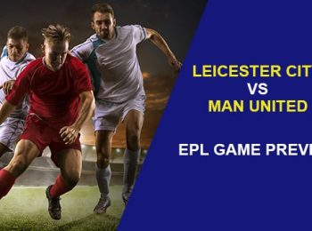 Leicester City vs. Manchester United: EPL Game Preview