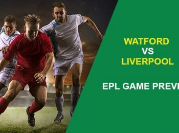 Watford vs. Liverpool: EPL Game Preview
